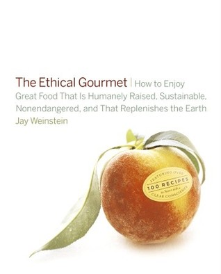 The Ethical Gourmet by Jay Weinstein