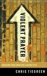 Violent Prayer: E...