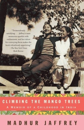 Climbing the Mango Trees: A Memoir of a Childhood in India (Vintage)