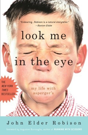Look Me in the Eye by John Elder Robison