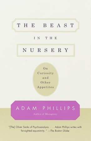 The Beast in the Nursery: On Curiosity and Other Appetites