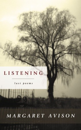 Listening: The Last Poems of Margaret Avison