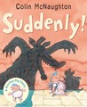 Suddenly!
