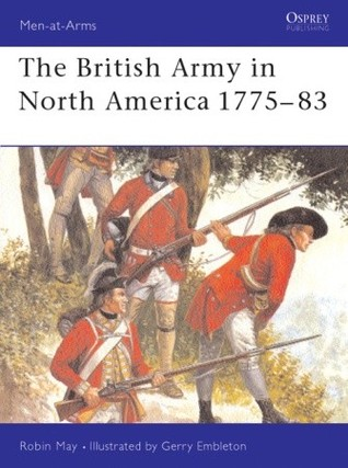 The British Army in North America 1775–83 by Robin May