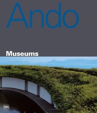 Tadao ando museums by Luca Molinari