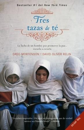 Tres tazas de té: La lucha de un hombre para promover la paz... escuela a escuela