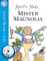 Mister Magnolia by Quentin Blake