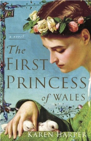 The First Princess of Wales by Karen Harper