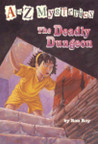 The Deadly Dungeon (A to Z Mysteries, #4)