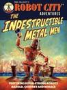The Indestructible Metal Men (Robot City Adventures, #3)