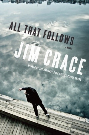 All That Follows by Jim Crace