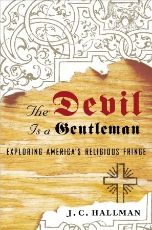 The Devil Is a Gentleman: Exploring America's Religious Fringe