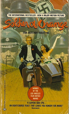 Soldier of Orange by Erik Hazelhoff Roelfzema