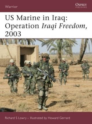 US Marine in Iraq: Operation Iraqi Freedom, 2003
