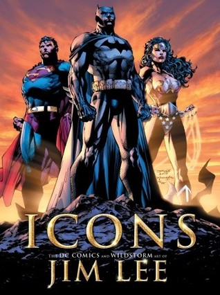 Icons: The DC Comics & WildstormArt of Jim Lee