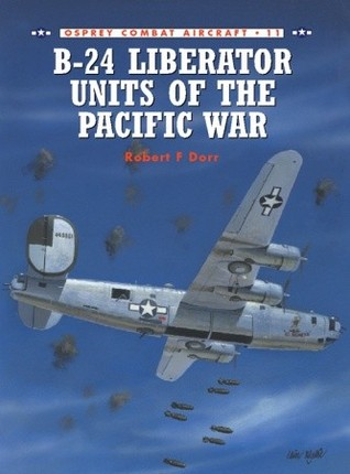 B-24 Liberator Units of the Pacific War 978-1855327818 por Robert F. Dorr DJVU PDF FB2