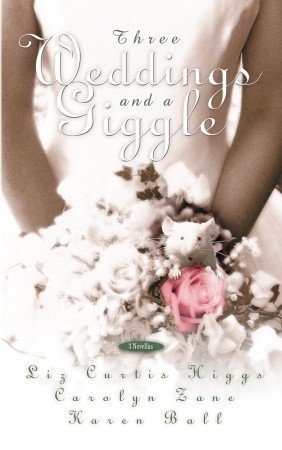 Three Weddings and a Giggle by Liz Curtis Higgs
