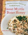 Sweet Myrtle and Bitter Honey by Efisio Farris