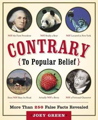 Contrary to Popular Belief: More than 250 False Facts Revealed