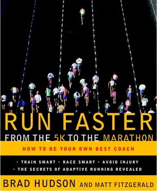Run Faster from the 5K to the Marathon by Brad Hudson
