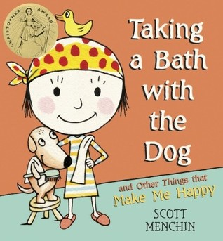 Taking A Bath With The Dog And Other Things That Make Me