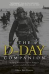 The D-Day Companion: Leading Historians explore history's greatest amphibious assault