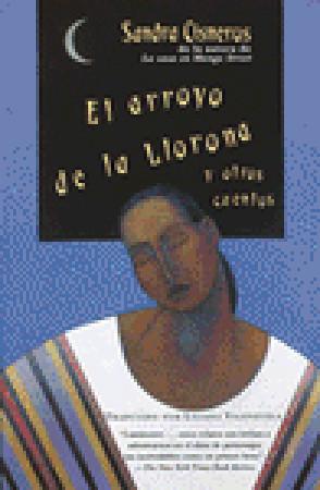 El arroyo de la Llorona y otros cuentos by Sandra Cisneros