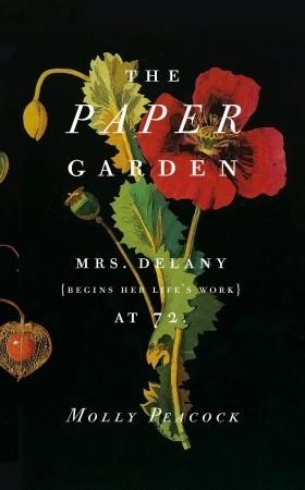 The Paper Garden by Molly Peacock