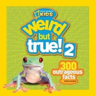 Weird but True! 2: 300 Outrageous Facts (Weird But True, #2)