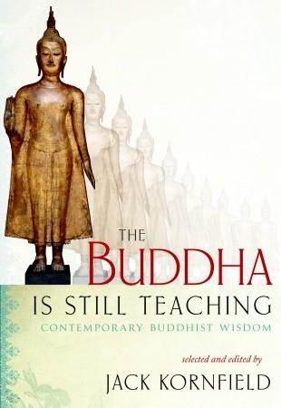 The Buddha Is Still Teaching by Jack Kornfield