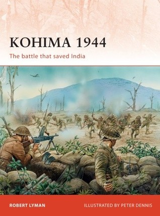Kohima 1944 by Peter Dennis
