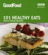 Good Food: Healthy Eats: Triple-tested Recipes