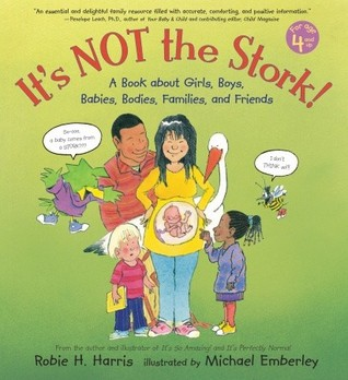 Ebook It's Not the Stork!: A Book About Girls, Boys, Babies, Bodies, Families and Friends by Robie H. Harris read!