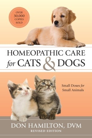 Homeopathic Care for Cats and Dogs, Revised Edition: Small Doses for Small Animals par Don Hamilton, Richard Pitcairn
