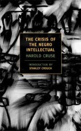 the-crisis-of-the-negro-intellectual-a-historical-analysis-of-the-failure-of-black-leadership