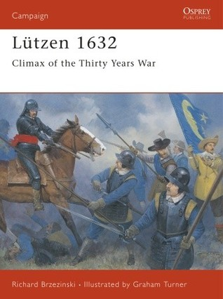 Lutzen 1632: Climax of the Thirty Years War