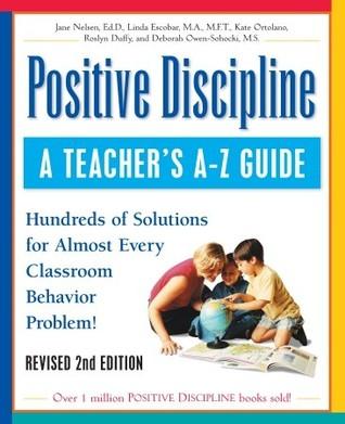 Positive Discipline A Teachers A Z Guide Hundreds Of Solutions