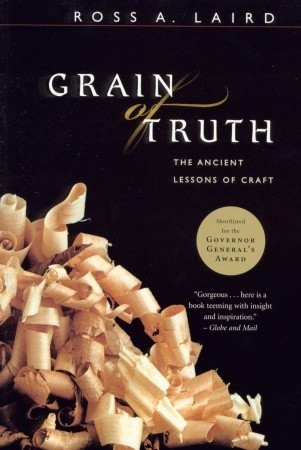 Grain of Truth: The Ancient Lessons of Craft