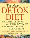 The New Detox Diet: The Complete Guide for Lifelong Vitality with Recipes, Menus, and Detox Plans