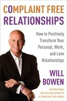 Complaint Free Relationships: Transforming Your Life One Relationship at a Time