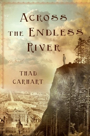 Across the Endless River by Thad Carhart