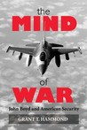 The Mind of War by Grant Tedrick Hammond