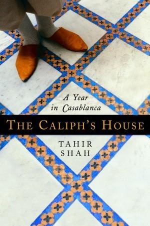 The Caliphs House: A Year in Casablanca EPUB