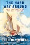 The Hard Way Around: the Passages of Joshua Slocum