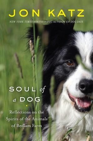 Soul of a Dog by Jon Katz