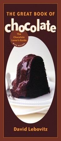 The Great Book of Chocolate: The Chocolate Lover's Guide with Recipes