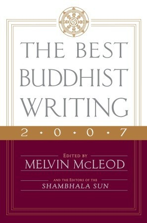 The Best Buddhist Writing 2007 by Melvin McLeod