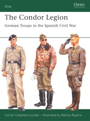 The Condor Legion: German Troops in the Spanish Civil War