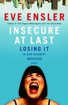 Insecure at Last by Eve Ensler