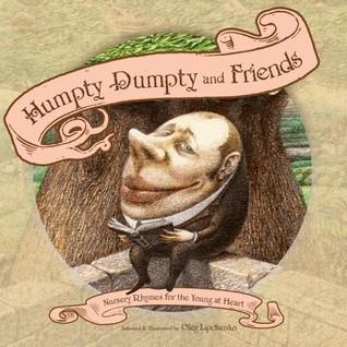 Humpty Dumpty and Friends by Oleg Lipchenko